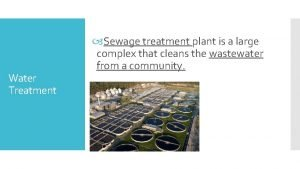 Water Treatment Sewage treatment plant is a large