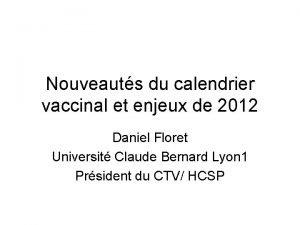 Nouveauts du calendrier vaccinal et enjeux de 2012