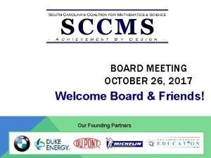 BOARD MEETING OCTOBER 26 2017 Welcome Board Friends