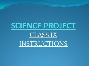 SCIENCE PROJECT CLASS IX INSTRUCTIONS INSTRUCTIONS PUNCH SHEETS