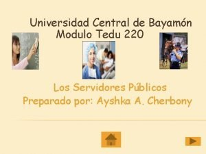Universidad Central de Bayamn Modulo Tedu 220 Los
