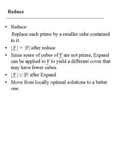 Reduce Reduce Replace each prime by a smaller