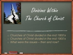 Divisions Within The Church of Christ o Churches