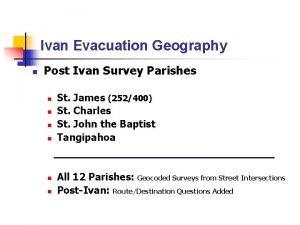 Ivan Evacuation Geography n Post Ivan Survey Parishes