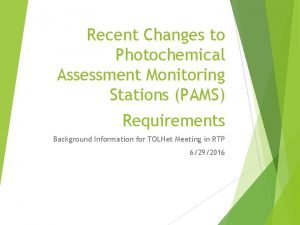 Recent Changes to Photochemical Assessment Monitoring Stations PAMS