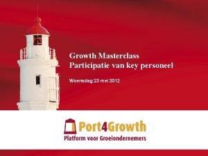 Growth Masterclass Participatie van key personeel Woensdag 23