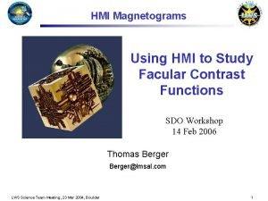 HMI Magnetograms Using HMI to Study Facular Contrast