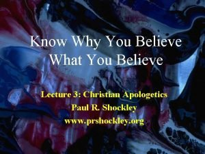 Know Why You Believe What You Believe Lecture