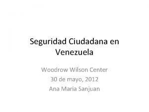 Seguridad Ciudadana en Venezuela Woodrow Wilson Center 30