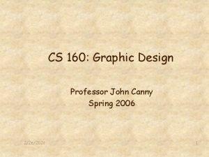 CS 160 Graphic Design Professor John Canny Spring