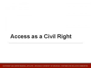 Access as a Civil Right SOUTHWEST ADA CENTER