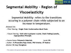 Segmental Mobility Region of Viscoelasticity Segmental Mobility refers