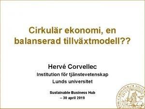 Cirkulr ekonomi en balanserad tillvxtmodell Herv Corvellec Institution