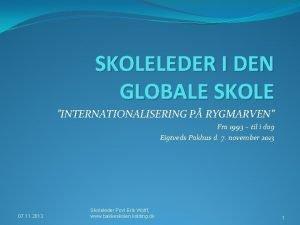SKOLELEDER I DEN GLOBALE SKOLE INTERNATIONALISERING P RYGMARVEN