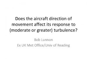 Does the aircraft direction of movement affect its
