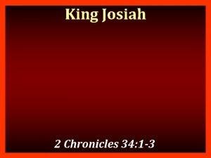 King Josiah 2 Chronicles 34 1 3 Lessons