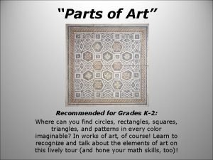 Parts of Art Recommended for Grades K2 Where