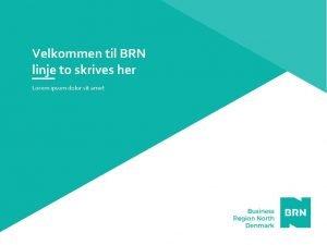 Velkommen til BRN linje to skrives her Lorem