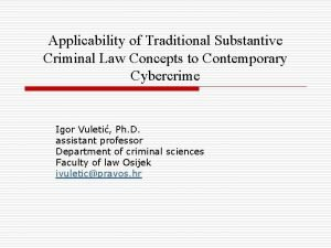 Applicability of Traditional Substantive Criminal Law Concepts to
