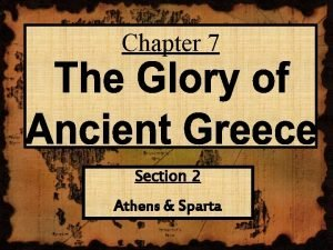 Chapter 7 Section 2 Athens Sparta Sparta is