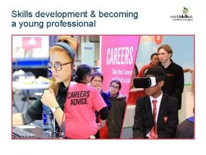 Skills development becoming a young professional Committing to