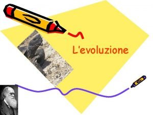 Levoluzione Levoluzione 1 2 3 4 5 6