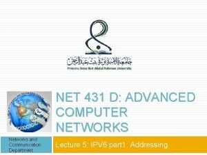 1 NET 431 D ADVANCED COMPUTER NETWORKS Networks