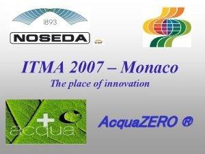 ITMA 2007 Monaco The place of innovation Acqua
