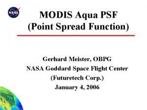 MODIS Aqua PSF Point Spread Function Gerhard Meister
