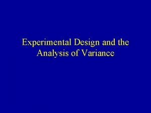 Experimental Design and the Analysis of Variance Comparing