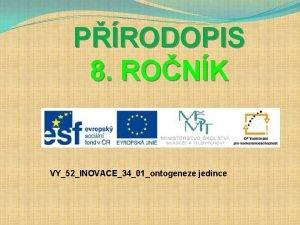 PRODOPIS 8 RONK VY52INOVACE3401ontogeneze jedince POPIS 3 na