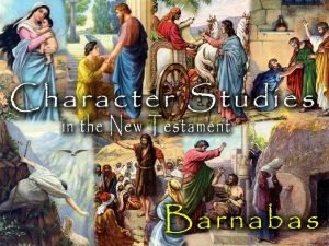 Barnabas About the Man Named Barnabas by the