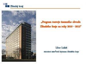 Program rozvoje zemnho obvodu Zlnskho kraje na roky