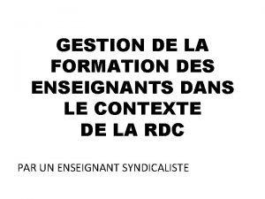 GESTION DE LA FORMATION DES ENSEIGNANTS DANS LE