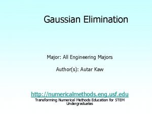Gaussian Elimination Major All Engineering Majors Authors Autar
