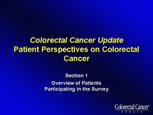 Colorectal Cancer Update Patient Perspectives on Colorectal Cancer