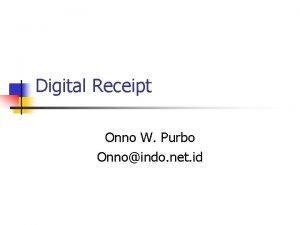 Digital Receipt Onno W Purbo Onnoindo net id