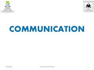 COMMUNICATION 2242021 communicationRenita 1 What is communication Communication