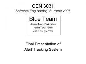 CEN 3031 Software Engineering Summer 2005 Blue Team