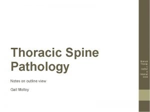 Thoracic Spine Pathology Notes on outline view Gail