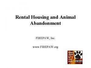 Rental Housing and Animal Abandonment FIREPAW Inc www