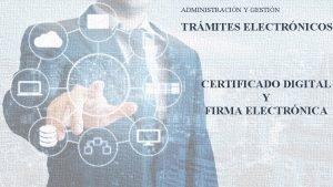 ADMINISTRACIN Y GESTIN TRMITES ELECTRNICOS CERTIFICADO DIGITAL Y