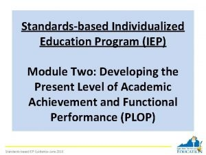 Standardsbased Individualized Education Program IEP Module Two Developing