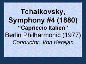 Tchaikovsky Symphony 4 1880 Capriccio Italien Berlin Philharmonic