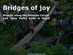 Bridges of joy Bridges along the Manaslu Circuit