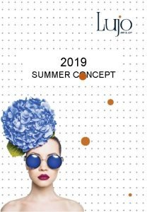 2019 SUMMER CONCEPT MAIN FACTS OPENING 29 May