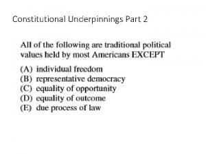 Constitutional Underpinnings Part 2 Limited Government Limited government