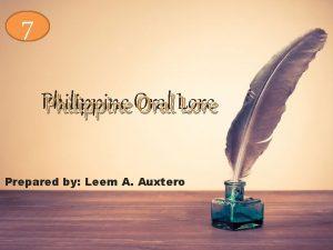 7 Philippine Oral Lore Prepared by Leem A