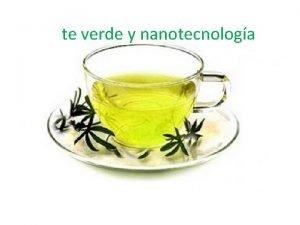te verde y nanotecnologa La aplicacin de la