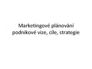 Marketingov plnovn podnikov vize cle strategie MAR plnovn